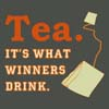 highlyeccentric: Tea: it's what winners drink (Tea - for winners)