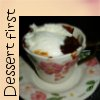 highlyeccentric: Dessert first - pudding in a teacup (Dessert first)