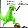 kerithwyn: Batman has BATMAN skills (Batman skills)