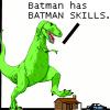 kerithwyn: Batman has BATMAN skills (Batman skills)