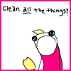 "commodorified: a cartoon of a woman holding a duster and saying in a sad and tired way ""clean *all* the things?"" (clean all the things?)"