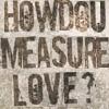 windress: (Rent - measure love)