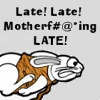 darnedsocks: Cartoon Rabbit (from Two Lumps webcomic) running fast across icon. Text: Late! Late! Motherf#@*ing LATE! (Late! Motherfcking Late! Two Lumps Bunny)