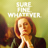 walkthegale: (x-files - scully sure fine whatever)