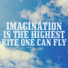 inkstains: Text-only: 'Imagination is the highest kite one can fly', superimposed against a sunny sky. (imagination is the highest kite)