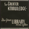 "kayloulee: dark grey background, light grey text: ""for greater knowledge, use your library more often"". (for greater knowledge use library often)"