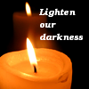 "sally_maria: candle on dark background, text ""lighten our darkness"" (Lighten)"