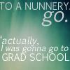 peacock_queen: (text: i was gonna go to grad school)