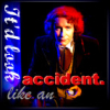 "ext_27135: The Eighth Doctor from Doctor Who, with the text ""It'll look like an accident"" (Default)"
