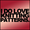 "labellementeuse: Text-only icon: ""I do love knitting patterns."" (hp I do love knitting patterns)"