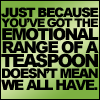 "labellementeuse: Text-only: ""Just because you've got the emotional range of a teaspoon doesn't mean we all have."" (hp they love each other really (r/hr))"