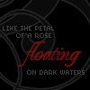 lassarina: (Rose floating on dark waters)