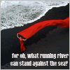 "birdhead: from above the ocean and a red scarf on dark sand, with the text ""for oh what running river/can stand against the sea?"" (the tides run up the wairau)"