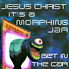"""stealth_noodle: Morphing Jar from Yu-Gi-Oh, with text """"JESUS CHRIST IT'S A MORPHING JAR GET IN THE CAR"""" (ygo, morphing jar)"""