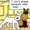 lamora: Especially talking dogs! (hate talking animals : milou)