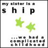 phnelt: my sister's a ship, we had a complicated childhood (childhood, firefly sister ship)