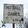 "lilliburlero: aberdeen county council sign, reading ""No Ball Games"" (no ball games)"