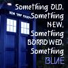 kerravonsen: The TARDIS: something old, something new, something borrowed, something blue (tardis-blue, tardis)
