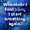 kerravonsen: Whenever I feel blue, I start breathing again (blue-start-breathing)