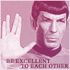 "alpheratz: spock with his hand in a ta'al, with the words ""be excellent to each other"" (be excellent to each other)"