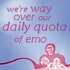 "muccamukk: Text: ""We're way over our daily quota of emo."" (RoL: Daily Quota of Emo)"