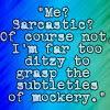 afireinthesnow: (Homestuck Sarcasm)