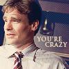 hostilecrayon: Wilson, You're crazy (You're Crazy)