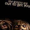 "apollymi: The Labyrinth goblins staring out of dark background, text reads ""The goblins are out to get you"" (Labyrinth**Goblins: Out to get you!)"