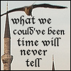 quillori: text: what we could've been, time will never tell (comment: what we could've been)