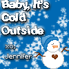 sadistic_kitten: (baby its cold outside)