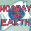 amaresu: Picture of a flag with Earth on it with the words 'Hooray for Earth' superimposed (invaderzim-hoorayforearth)