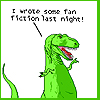 amaresu: Dinosaur comics panel  'I wrote some fan fiction last night!' (dino-fanfic)