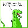 amaresu: Dinosaur comics panel  'I wrote some fan fiction last night!' (dino-fanfic)