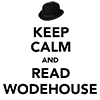 kelzadiddle: (keep calm and read Wodehouse)