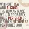 paxpinnae: Tea and alcohol make the world go 'round. (alcohol)