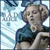 aneas: (Bad Alice)
