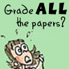 "cereta: Cartoon of me, text, ""Grade ALL the papers?"" (grade ALL the papers?)"