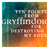 "raven: white text on green and yellow background: ""ten points from Gryffindor for destroying my soul"" (sbp - destroying my soul)"