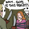 "thefourthvine: A girl is gagged and tied up; guy with knife and hockey mask asks, ""Guys, is this sexist?"" (Sexist)"