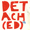 "seeitbloom: text image with ""detach(ed)"" on it (detached)"