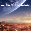 sherrold: sf background; text: we live in the future (future!, we live in the future)