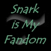 "jumpuphigh: Text ""Snark is My Fandom"" with snark punctuation in background. (snark)"