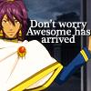 """veleda_k: Soma from Kuroshitsuji. Text says """"Don't worry, awesome has arrived."""" (Kuroshitsuji- Soma is awesome)"""