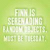 """ses: (glee - """"Finn is serenading random object)"""