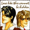 Dee and Ryo from the manga FAKE, with the caption A love like this cannot be hidden