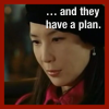emceeaich: The Queen Mother Has a Plan. Be glad you do not figure in it. (hwa yong)