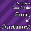 sabinetzin: Now it is time for the Airing of Grievances! (holiday - the airing of grievances)