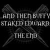 perotessad: And then Buffy Slayed Edward (Slayer)