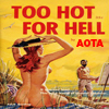aota: (Too Hot for Hell)