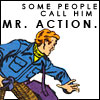elibalin: They Call Him Mister Action (action, stupid)